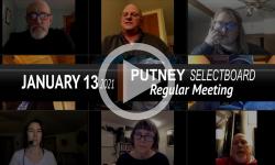 Putney Selectboard: Putney SB Mtg 1/13/21