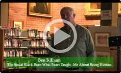 At BML: Ben Kilham, The Social Black Bear