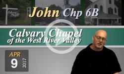 Calvary Chapel: John, Chp 6B