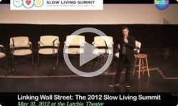 2012 Slow Living: Linking Wall Street