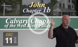 Calvary Chapel: John, Chp 1B