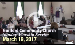 Guilford Church Service - 3/19/17