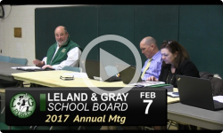 Leland and Gray School Board Annual Mtg 2/7/17