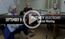 Putney Selectboard: Putney SB Mtg 9/9/21