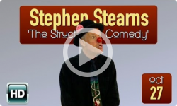 Structure of Comedy: Stephen Stearns 10/17/14