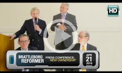 Brattleboro Reformer: Press Conference 4/21/16 - New Ownership