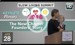 2016 Slow Living: Opening Plenary - The New Chapter Founders' Story