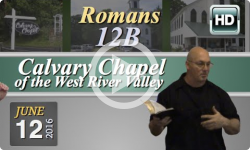 Calvary Chapel: Romans 12B