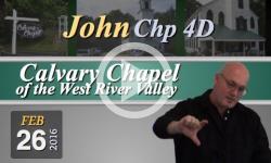 Calvary Chapel: John, Chp 4D