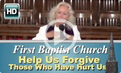 First Baptist: Help Us Forgive