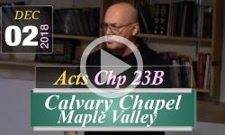 Calvary Chapel: Acts Chp 23B