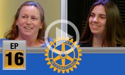 Rotary Cares: Ep 16 - Mona Williams and Lucija Gacic