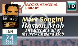 Brooks Memorial Library Lectures: Marc Songini - The Boston Mob 1/24/15