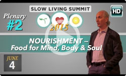 2015 Slow Living Summit #2: Nourishment, Dr. Michael Finkelstein