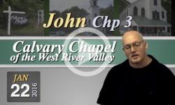 Calvary Chapel: John, Chp 3