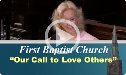 First Baptist Church: Our Call to Love Others