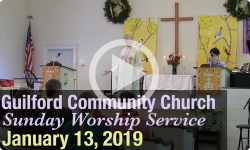 Guilford Church Service - 1/13/19