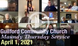 Guilford Church Maundy Thursday Service - 4/1/21