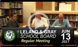 Leland and Gray School Bd Mtg 6/13/17