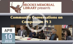 Brooks Memorial Library Events: Community Conversations on Compassion Pt 3 4/10/19