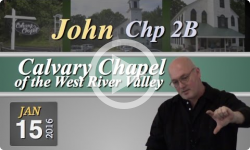 Calvary Chapel: John, Chp 2B