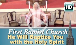 First Baptist Church: He Will Baptize You with the Holy Spirit