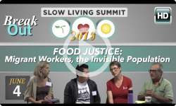 2015 Slow Living Summit Breakout: Migrant Justice