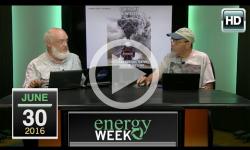 Energy Week: 6/30/16