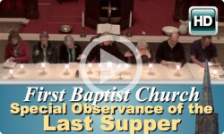 First Baptist Church: Special Observance of the Last Supper