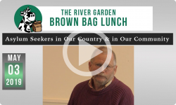 River Garden Brown Bag Lunch Series: Community Asylum Seekers Project 5/3/19