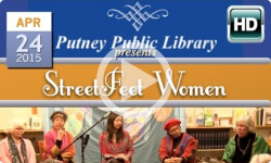 Putney Public Library presents: Streetfeet Women: 4/24/15