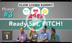 2017 Slow Living Summit #3: Ready, Set, PITCH!