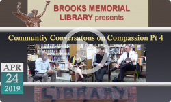 Brooks Memorial Library Events: Community Conversations on Compassion Pt 4 4/24/19