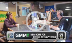 GMMT: New Home For Circus Arts Approved 8/23/16 (News Clip)