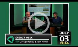 Energy Week: 7/3/14