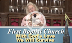 First Baptist Church: With God's Love We Will Survive