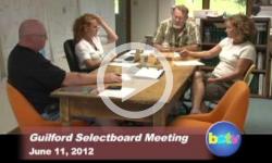 Guilford Selectboard Mtg. 6/11/2012