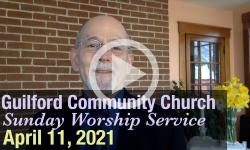 Guilford Church Service - 4/11/21