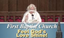 First Baptist Church: Feel God's Love Shine!