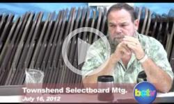 7/16/12 Townshend Selectboard Mtg.