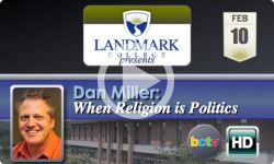 At Landmark: Dan Miller, Religion/Politics 2/10/14