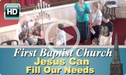 First Baptist Church: Jesus Can Fill Our Needs