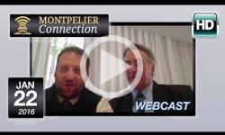 Montpelier Connection: 1/22/16 Webcast - ft Rep Toleno