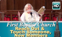 First Baptist Church: Reach Out & Touch Someone, New Members