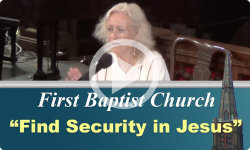 First Baptist Church: Find Security in Jesus