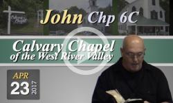 Calvary Chapel: John, Chp 6C