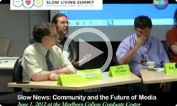 2012 Slow Living: Slow News- Community & the Future of Media