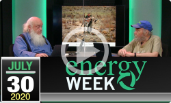 Energy Week with George Harvey: Energy Week #382 - 7/30/2020