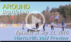 Around Brattleboro: Ep 5: Harris Hill 2017 Preview