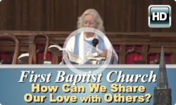 First Baptist Church: How Can We Share Our Love w/Others?